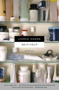 Lorrie Moore, Al pie de la escalera / Autoayuda / Pájaros de América 9780307277299