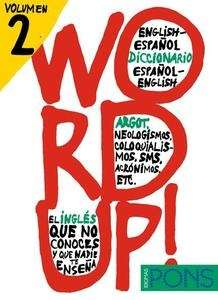 Word Up (vol 2) Diccionario de argot English-español, español-English