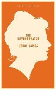 The Reverberator, A Novel