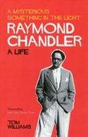 Raymond Chandler, A Mysterious Something in the Light
