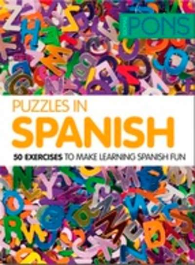 Puzzles in Spanish. 50 EXERCICES TO MAKE LEARNING SPANISH FUN