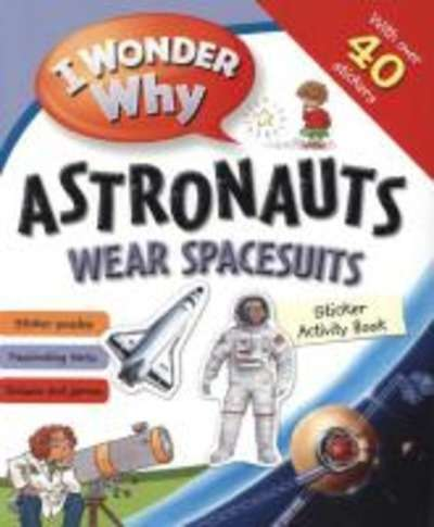 I Wonder Why Astronauts Wear Space Suits