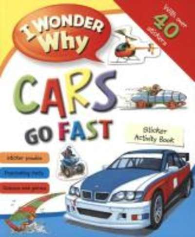 I Wonder Why Cars Go Fast