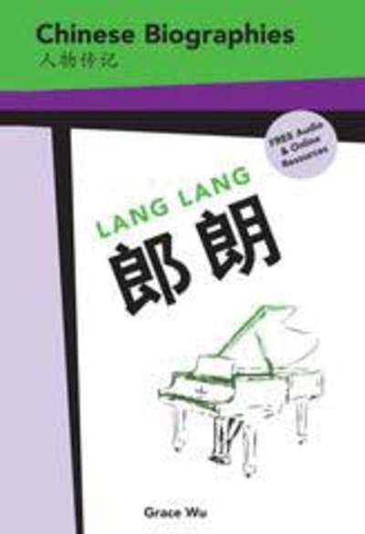 Chinese Biographies Lang Lang (Free Audio and Online Resources)