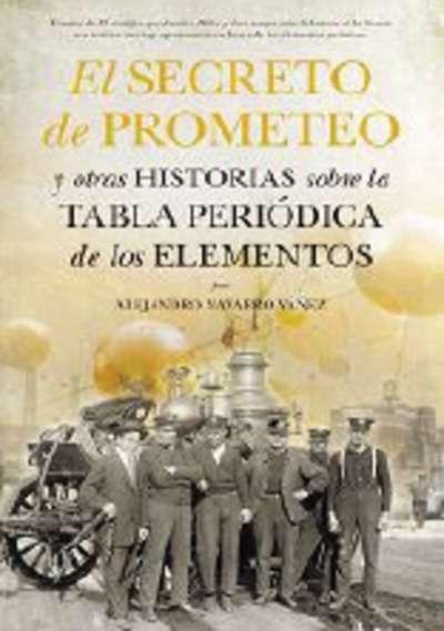 Pasajes librera internacional el secreto de prometeo y otras el secreto de prometeo y otras historias sobre la tabla peridica de los elementos urtaz Image collections