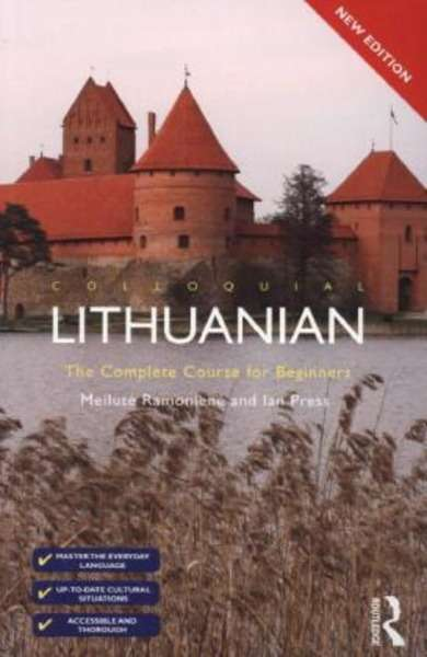 Colloquial Lithuanian. The Complete Course for Beginners.
