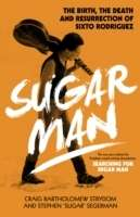 Sugar Man - The Birth, Death and Resurrection of Sixto Rodriguez