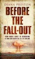 Before the Fall-out: From Marie Curie to Hiroshima