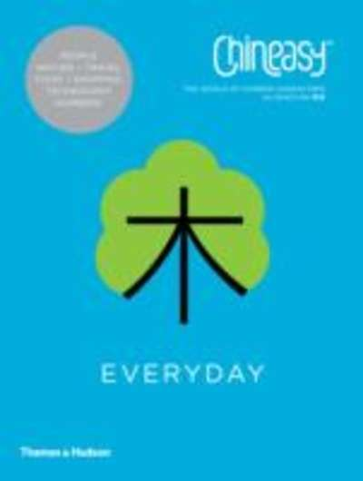 Chineasy Everyday : The World of Chinese Characters