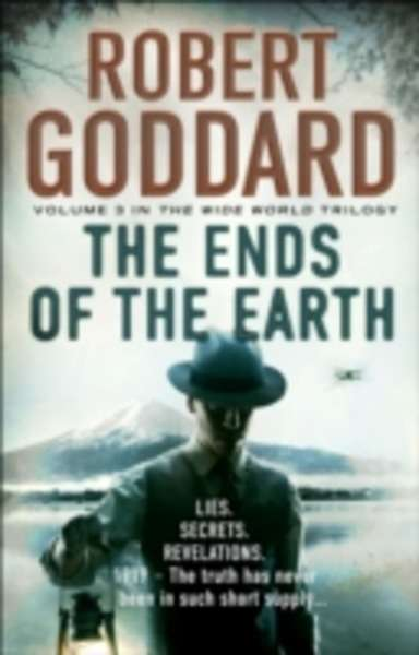 The Ends of the Earth : (The Wide World - James Maxted)