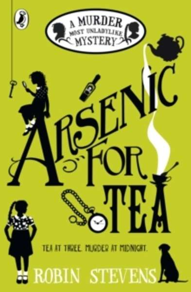 Arsenic for Tea (A Murder Most Unladylike Mystery 2)