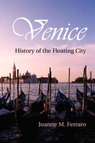 Venice : History of the Floating City