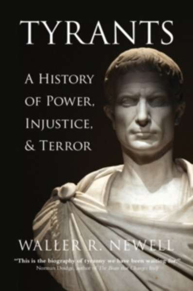 Tyrants : A History of Power, Injustice, and Terror