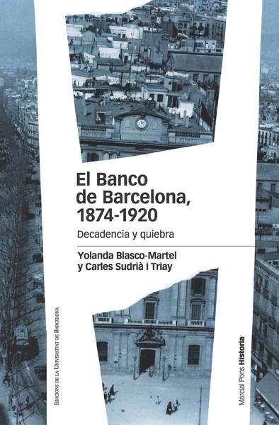 Pasajes librer a internacional el banco de barcelona 1874 1920 blasco martel yolanda 978 - Libreria marcial pons barcelona ...