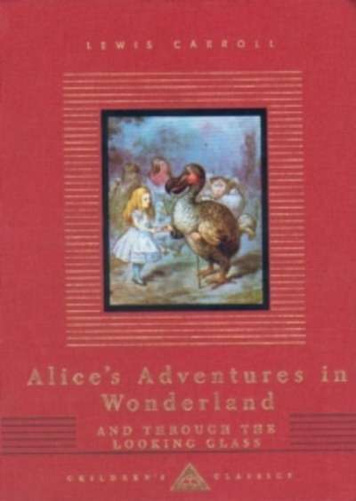 Alice's adventures in Wonderland and Trough the Looking Glass