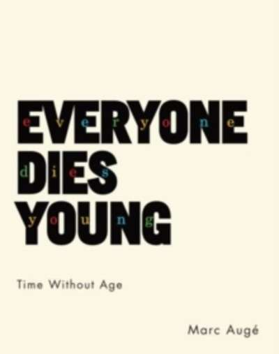 Everyone Dies Young : Time Without Age