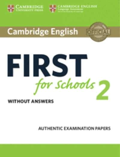 Cambridge English: First (FCE4S) for Schools 2 Student's Book without Answers : Examination Papers