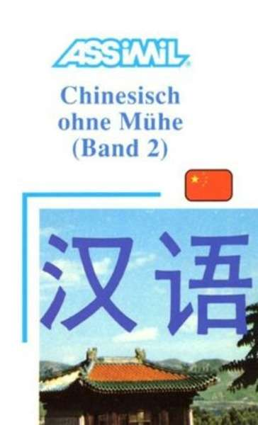 Assimil Chinesisch ohne Mühe. Bd. 2 Lehrbuch