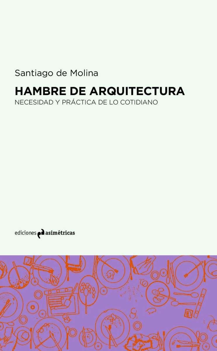 Pasajes librer a internacional hambre de arquitectura for Ediciones asimetricas