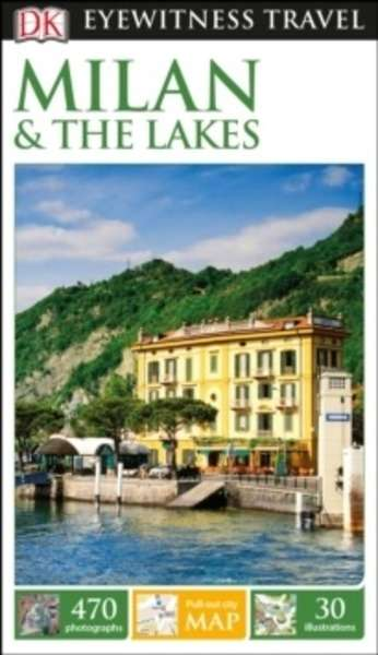 DK Eyewitness Travel Guide Milan x{0026} The Lakes