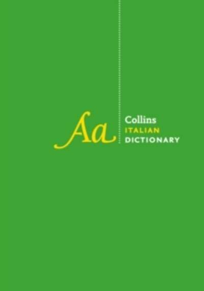 Collins Italian Dictionary Complete and Unabridged Edition : 230,000 Translations