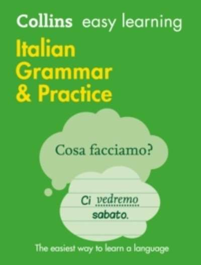 Collins Easy Learning Italian : Easy Learning Italian Grammar and Practice