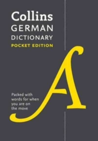 Collins German Dictionary : 40,000 Words and Phrases in a Portable Format Collins German Dictionary
