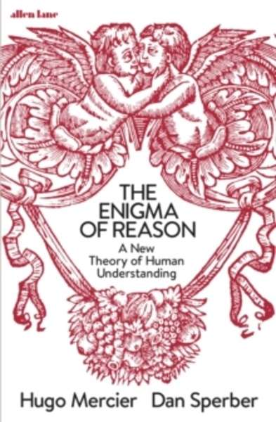The Enigma of Reason : A Natural History of Human Understanding