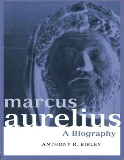 Marcus Aurelius: A Biography