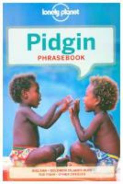 Lonely Planet Pidgin Phrasebook and Dictionary
