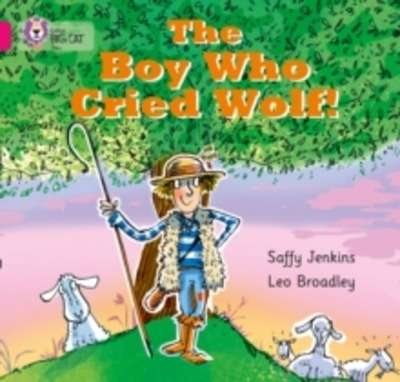The Boy Who Cried Wolf : Band 01B/Pink B
