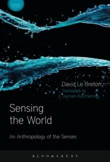 Sensing the World, An Anthropology of the Senses