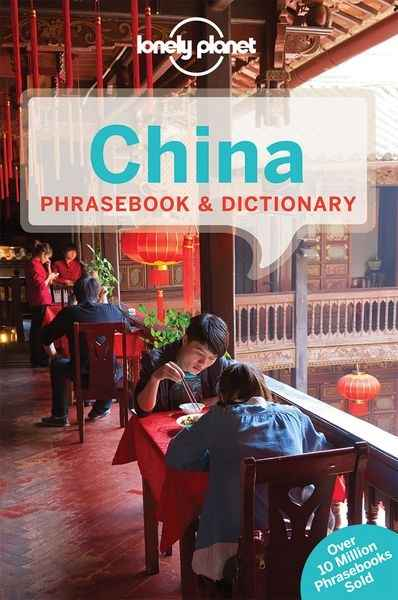 China Phrasebook x{0026} Dictionary. Lonely Planet ENG