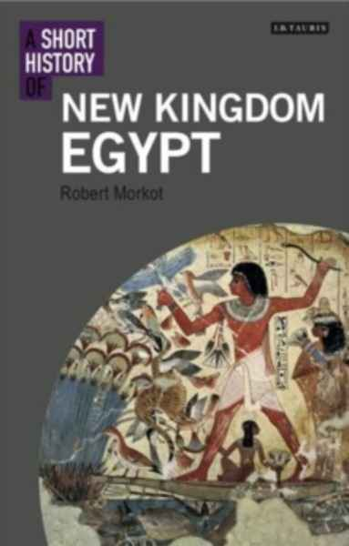 A Short History of New Kingdom Egypt
