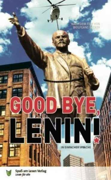 Good Bye, Lenin! In Einfacher Sprache .   Sprachniveau A2/B1