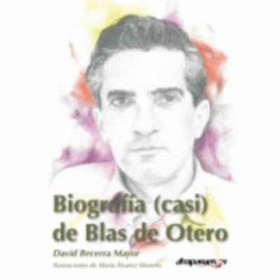 Pasajes Librería Internacional Biografía Casi De Blas De Otero Becerra Mayor David 978 84 15674 63 4