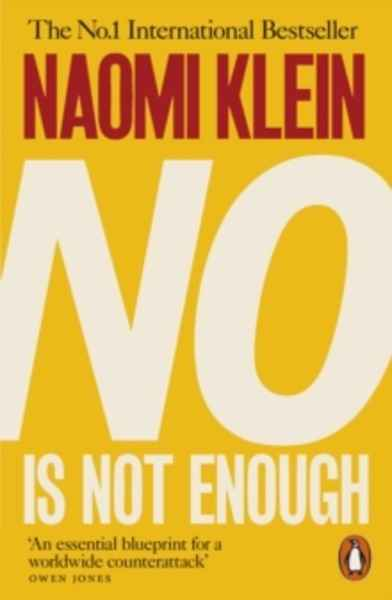 No Is Not Enough : Defeating the New Shock Politics