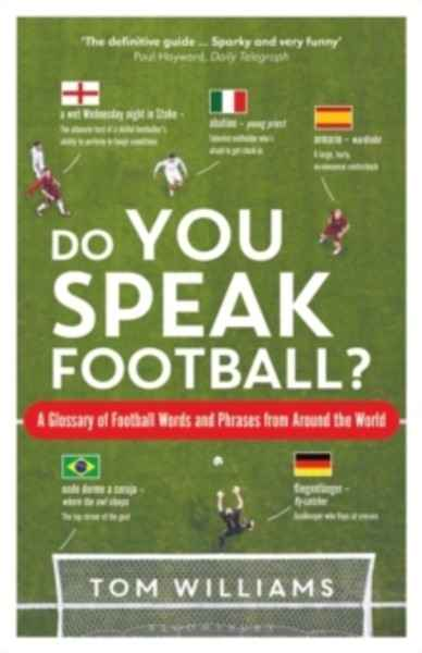Do You Speak Football? : A Glossary of Football Words and Phrases from Around the World