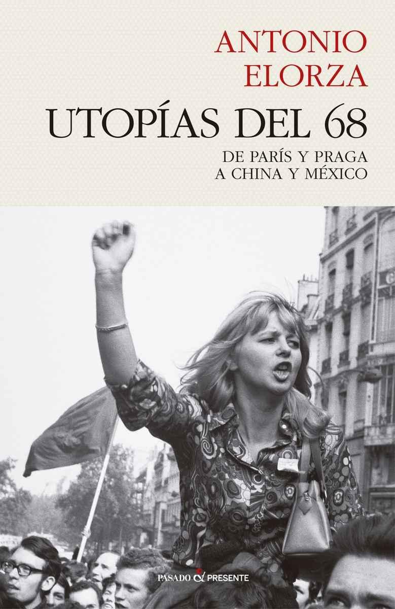Utopías del 68, de Antonio Elorza.