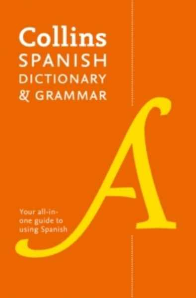 Collins Spanish Dictionary and Grammar : 120,000 Translations Plus Grammar Tips