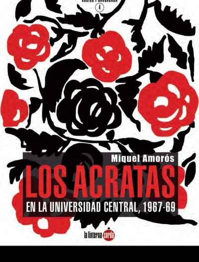 Ácratas en la Universidad Central, Los - 1967-1969