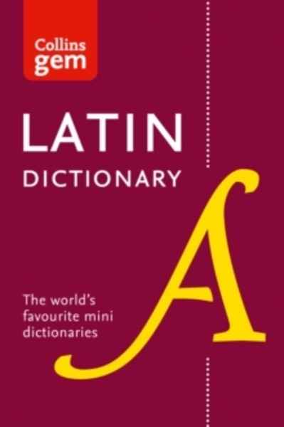 Collins Latin Dictionary Gem Edition : Trusted Support for Learning, in a Mini-Format