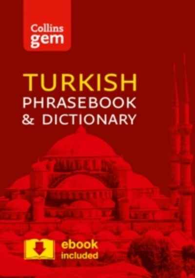 Collins Turkish Phrasebook and Dictionary Gem Edition : Essential Phrases and Words in a Mini, Travel-Sized Form