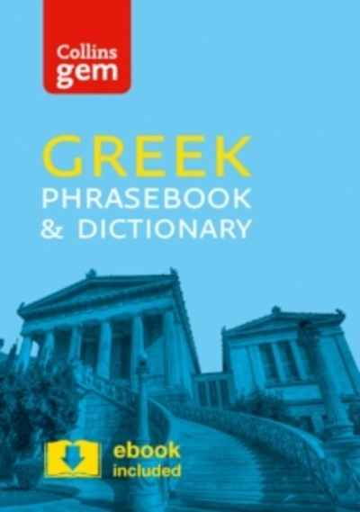 Collins Greek Phrasebook and Dictionary Gem Edition : Essential Phrases and Words in a Mini, Travel-Sized Format