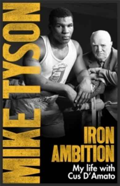 Iron Ambition : Lessons I've Learned from the Man Who Made Me a Champion