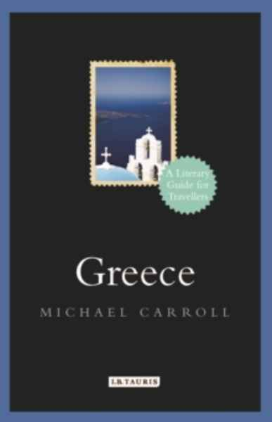 Greece : A Literary Guide for Travellers