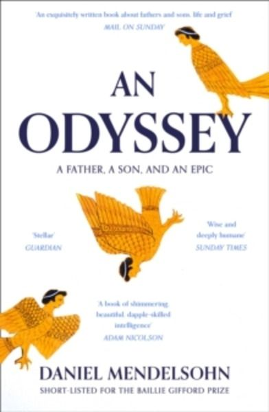 An Odyssey: A Father, A Son and an Epic : Shortlisted for the Baillie Gifford Prize 2017