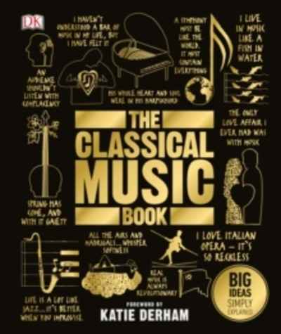 The Classical Music Book : Big Ideas Simply Explained