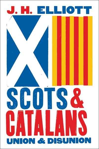 Scots and Catalans : Union and Disunion