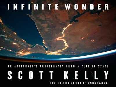 Infinite Wonder : An Astronaut's Photographs from a Year in Space